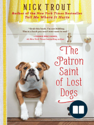The Patron Saint of Lost Dogs by Nick Trout - Excerpt