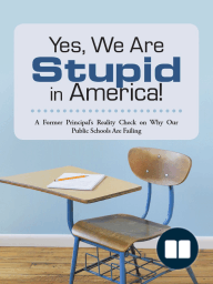 Yes, We Are Stupid in America!