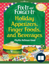 Fix-It and Forget-It Holiday Appetizers, Finger Foods, and Beverages by Phyllis Pellman Good [Excerpt]