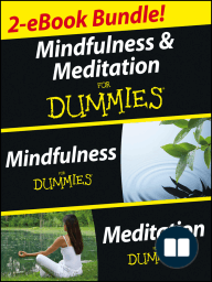 Mindfulness and Meditation For Dummies, Two eBook Bundle with Bonus Mini eBook