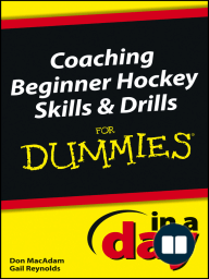 Coaching Beginner Hockey Skills and Drills In A Day For Dummies
