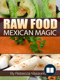 Raw Food Mexican Magic