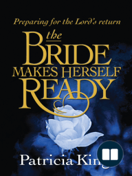 The Bride Makes Herself Ready; Preparing for the Lord's Return