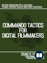 Commando Tactics for Digital Filmmakers