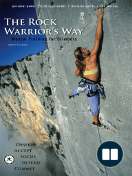 The Rock Warrior's Way; Mental Training For Climbers
