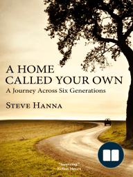 A Home Called Your Own; A Journey Across Six Generations