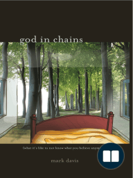 God In Chains; What It's Like To Not Know What You Believe Anymore