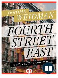 Fourth Street East by Jerome Weidman {Excerpt}