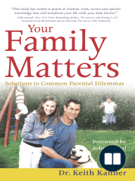 Your Family Matters; Solutions to Common Parental Dilemmas
