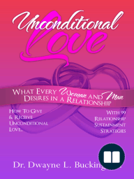 Unconditional Love; What Every Woman and Man Desires In A Relationship