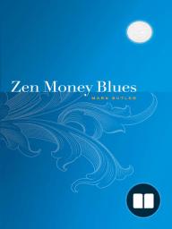 Zen Money Blues; The Alt-Money Book