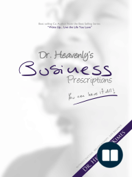 Dr. Heavenly's Business Prescriptions; You Can Have it All!