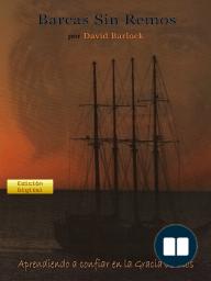 Barcas Sin Remos; Aprendiendo a Confiar en la Gracia de Dios
