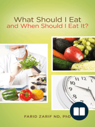 What Should I Eat, and When Should I Eat It?; An innovative, biological, bio-chemical, and physiological approach, to managing the standard American diet, and its origin cause for illness and diseae in simple terms.