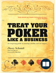 Treat Your Poker Like a Business; An inspiring guide to turning a hobby into an empire.