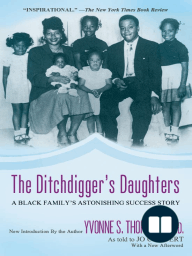 The Ditchdigger's Daughters; A Black Family's Astonishing Success Story