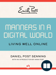 Emily Post's Manners in a Digital World (Excerpt)