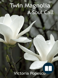 Twin Magnolia; A Soul Call