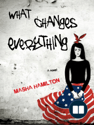 What Changes Everything by Masha Hamilton {Excerpt}