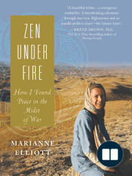 Zen Under Fire; How I Found Peace in the Midst of War
