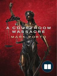 A Courtroom Massacre