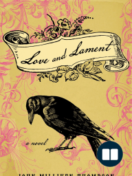 Love and Lament by John Milliken Thompson - Excerpt