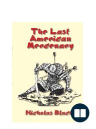 Last American Mercenary - Nicholas Black