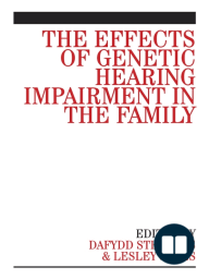 The Effects of Genetic Hearing Impairment in the Family
