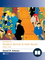 Reading the Modern British and Irish Novel 1890 - 1930