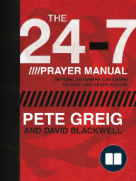 The 24-7 Prayer Manual, by Pete Greig and David Blackwell