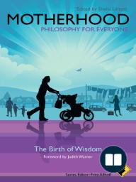 Motherhood - Philosophy for Everyone