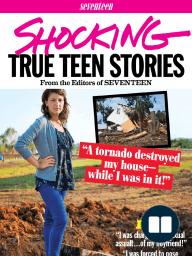 Shocking True Teen Stories from the Editors of Seventeen Magazine [Excerpt]