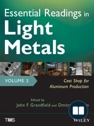 Essential Readings in Light Metals, Cast Shop for Aluminum Production