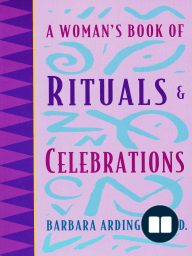 A Woman's Book of Rituals and Celebrations