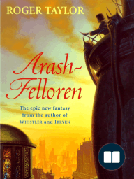 Arash-Felloren by Roger Taylor [An Independent Novel in the Chronicles of Hawklan Universe]
