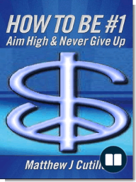 How to Be #1 - Aim High & Never Give Up