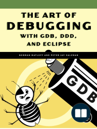 Art of Debugging with GDB, DDD, and Eclipse