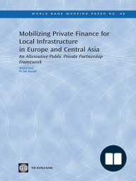 Mobilizing Private Finance for Local Infrastructure in Europe and Central Asia
