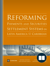 Reforming Payments and Securities Settlement Systems in Latin America and the Caribbean