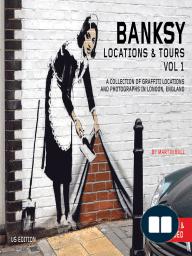 Banksy Locations & Tours Volume 1