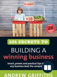 101 Secrets to Building a Winning Business