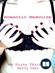 Romantic Hedonism by Kelly Carr
