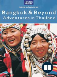 Bangkok & Beyond - Travel Adventures in Thailand