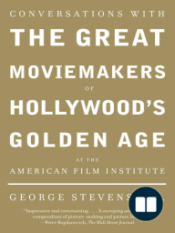 Conversations with the Great Moviemakers of Hollywood's Golden Age at theAmerican Film Institute