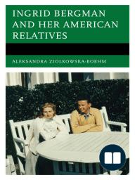 Ingrid Bergman and her American Relatives