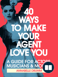 40 Ways To Make Your Agent Love You