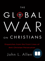 The Global War on Christians by John Allen, Jr. (Chapter 1)