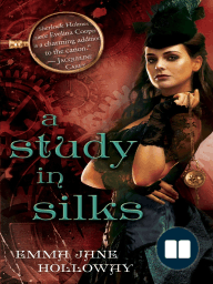 STUDY IN SILKS by Emma Jane Holloway, Excerpt