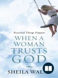 Beautiful Things Happen When a Woman Trusts God