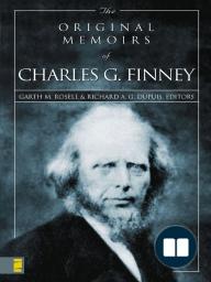 The Original Memoirs of Charles G. Finney